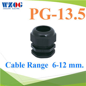 à¤àºÔéÅá¡Å¹´ì PG-13.5  Cable Range 6-12 mm. ÊÕ´ÓPG-13.5 Plastic Waterproof Cable Gland. BLACK