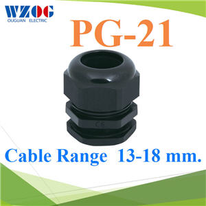 à¤àºÔéÅá¡Å¹´ì PG-21  Cable Range 13-18 mm.  ÊÕ´ÓPG-21 Plastic Waterproof Cable Gland. BLACK